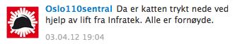 Twittermelding frå Oslo111sentral: «Da er katten trykt nede ved hjelp av lift fra Infratek. Alle er fornøyde.»