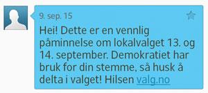 Hei! Dette er en vennlig påminnelse om lokalvalget 13. og 14. september. Demokratiet har bruk for din stemme, så husk å delta i valget! Hilsen valg.no